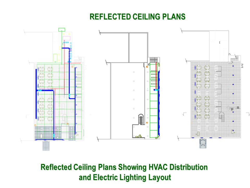 Reflected Ceiling Plans Showing HVAC Distribution and Electric Lighting Layout REFLECTED CEILING PLANS