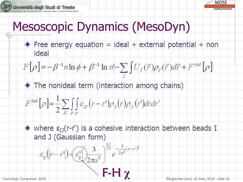 Bergisches Land, 12 June, 2014 - slide 32Cosmologic Symposium 2009 Mesoscopic Dynamics (MesoDyn) Free energy equation = ideal + external potential + n