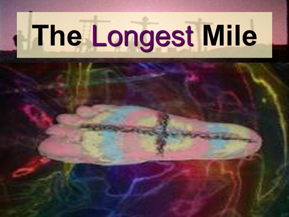 Longest The Longest Mile