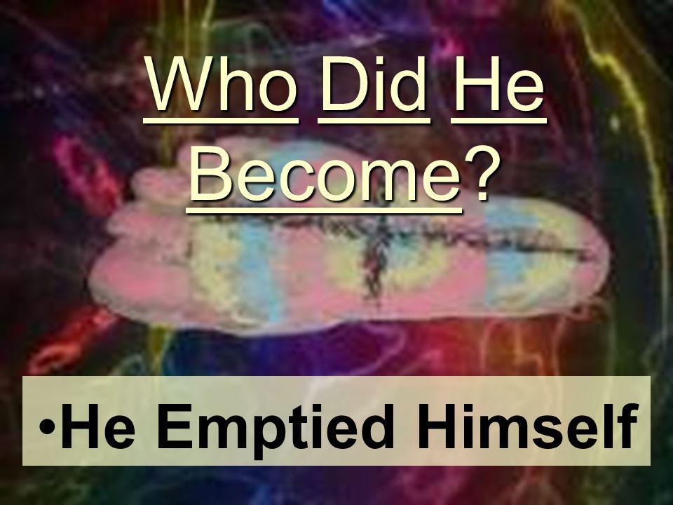 He Emptied Himself