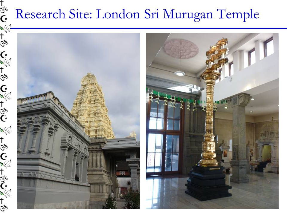 Research Site: London Sri Murugan Temple