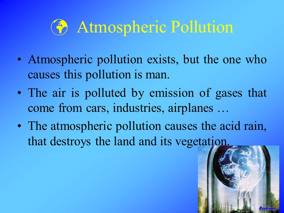 Sound Pollution Sound pollution is human-made as well.
