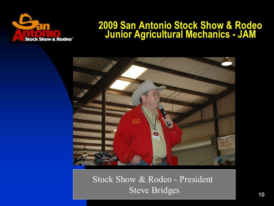 10 2009 San Antonio Stock Show & Rodeo Junior Agricultural Mechanics - JAM Stock Show & Rodeo - President Steve Bridges