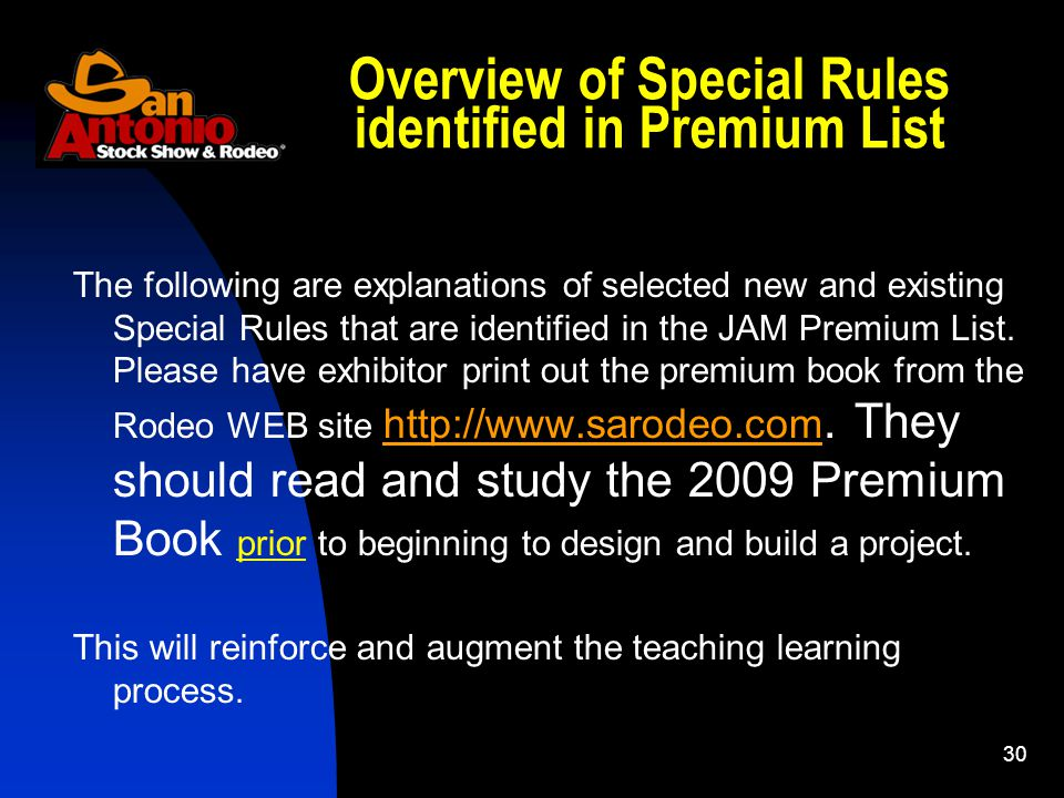 30 Overview of Special Rules identified in Premium List The following are explanations of selected new and existing Special Rules that are identified in the JAM Premium List.