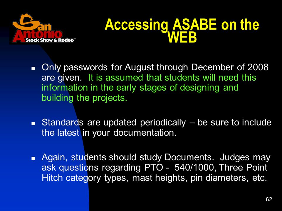 62 Accessing ASABE on the WEB Only passwords for August through December of 2008 are given.