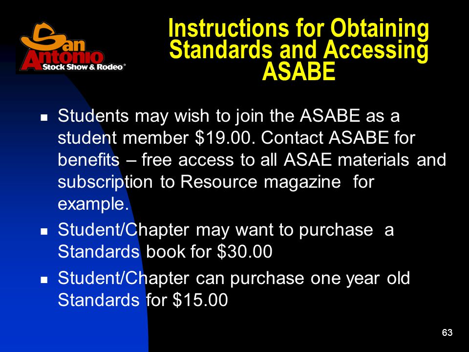 63 Instructions for Obtaining Standards and Accessing ASABE Students may wish to join the ASABE as a student member $19.00.