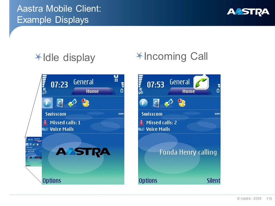 © Aastra - 2009 114 Aastra Mobile Client Software The Mobile Client Software is provided on the Aastra download server, accessible via Partner Extrane