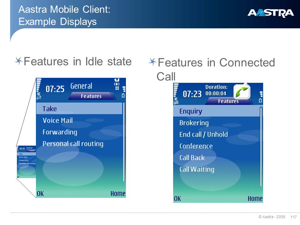 © Aastra - 2009 116 Aastra Mobile Client: Example Displays Menu Connected Connected Call