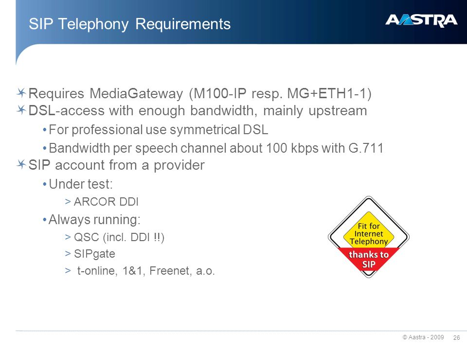 © Aastra - 2009 SIP-Telephony Calling via Internet DSL-Telephony