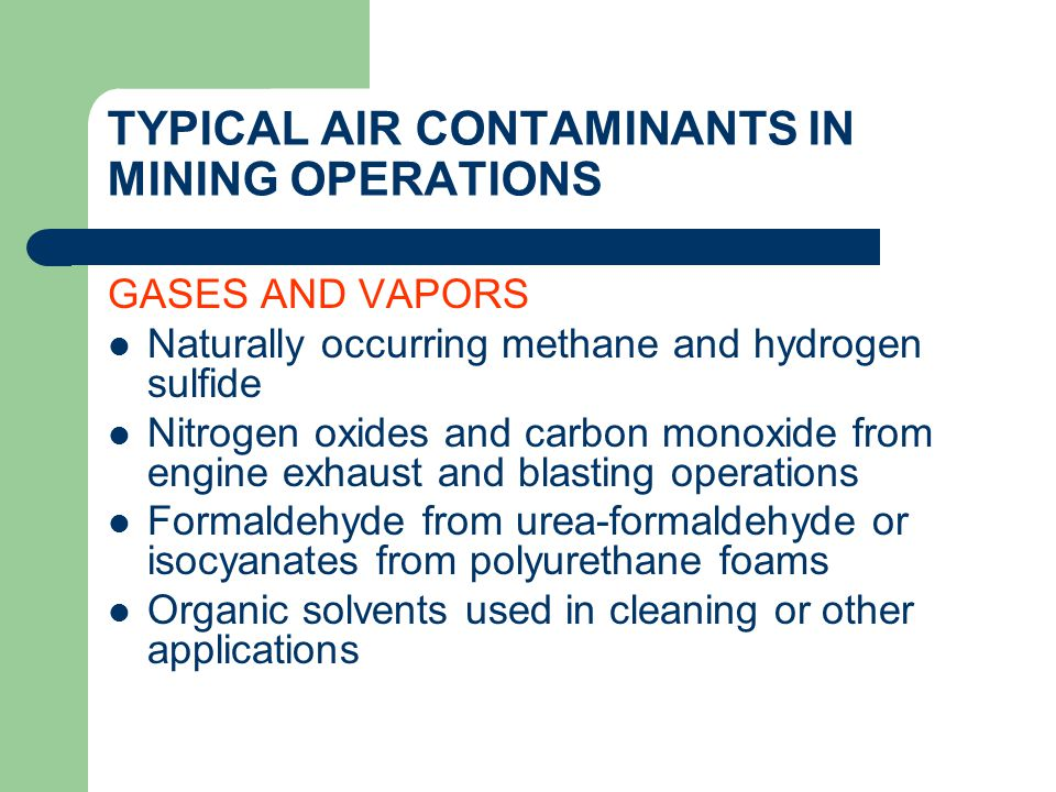 AIR CONTAMINANTS IN URANIUM MINING OPERATIONS Radon-Naturally occurring radioactive gas Radon Daughters-Fine solid particles which result from the radioactive decay of radon gas; attach themselves to airborne dust and smokes and reach the gas exchange section of the lungs where alpha radiation is emitted.