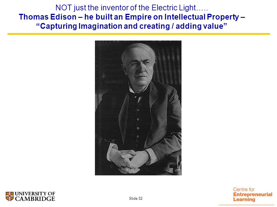 Slide 51 Inventor and champion of Intellectual Property Rights……..