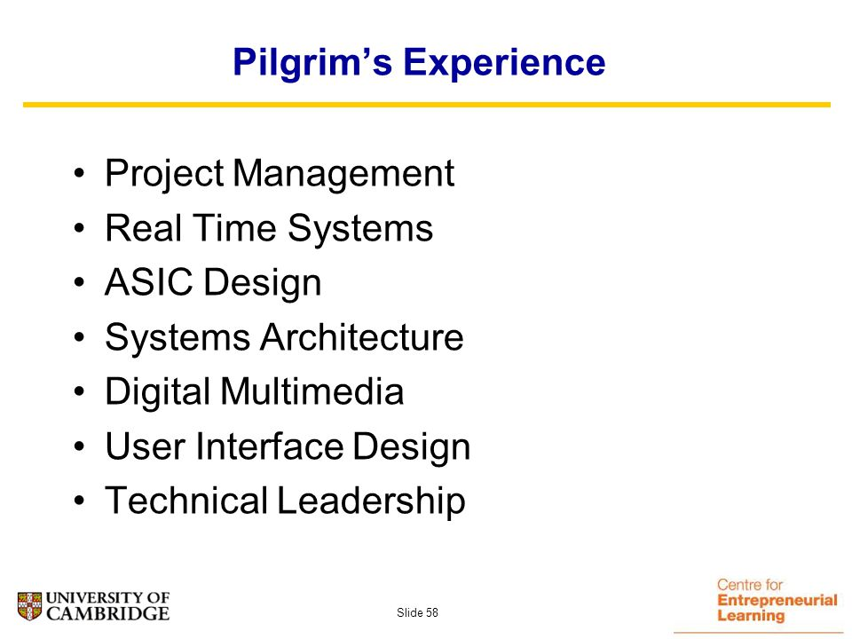 Slide 57 Pilgrims History Then… To Silicon Valley Euphonix Inc – Palo Alto Atari Corporation – Sunnyvale Chromatic Research Inc – Sunnyvale
