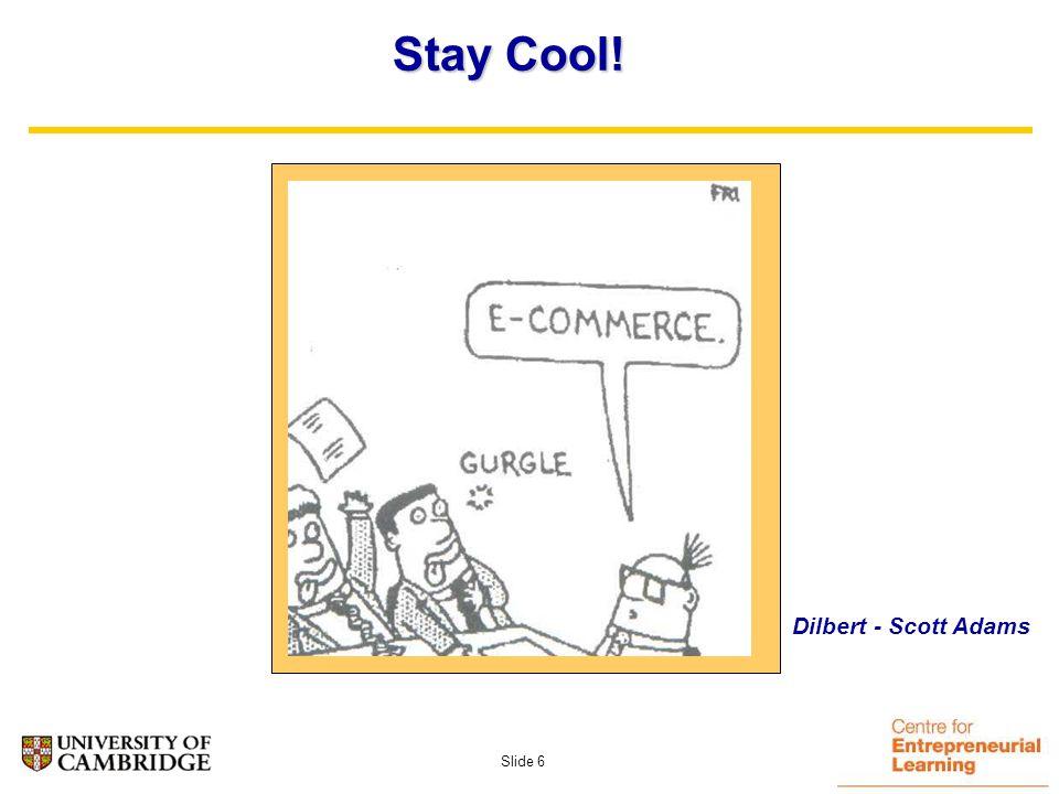 Slide 6 Stay Cool! Dilbert - Scott Adams