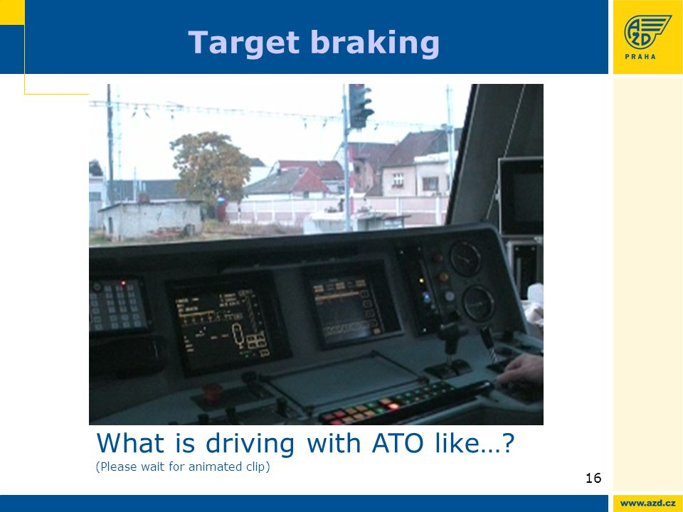 ATO AVV presentation 09/200916 Target braking What is driving with ATO like….