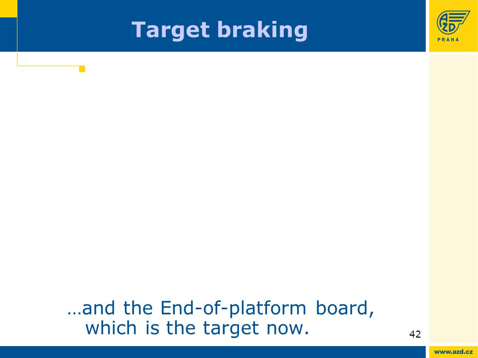 ATO AVV presentation 09/200942 Target braking …and the End-of-platform board, which is the target now.