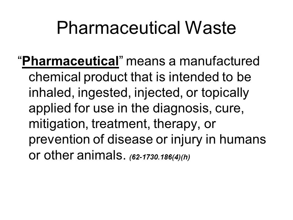 Pharmaceutical Waste Non-viable means a pharmaceutical that cannot be sold, returned to the manufacturer, wholesaler or reverse distributor with a reasonable expectation of credit, or donated to a charitable organization.