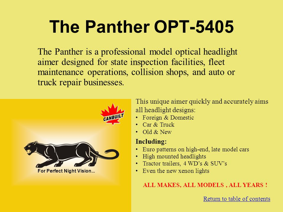 The Panther OPT-5405 The Panther is a professional model optical headlight aimer designed for state inspection facilities, fleet maintenance operation