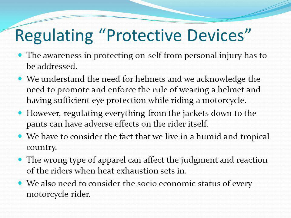 Regulating Protective Devices The awareness in protecting on-self from personal injury has to be addressed.