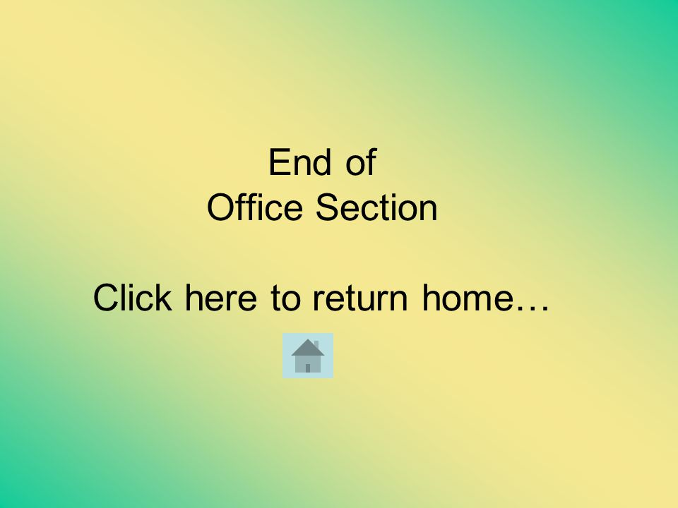 End of Office Section Click here to return home…