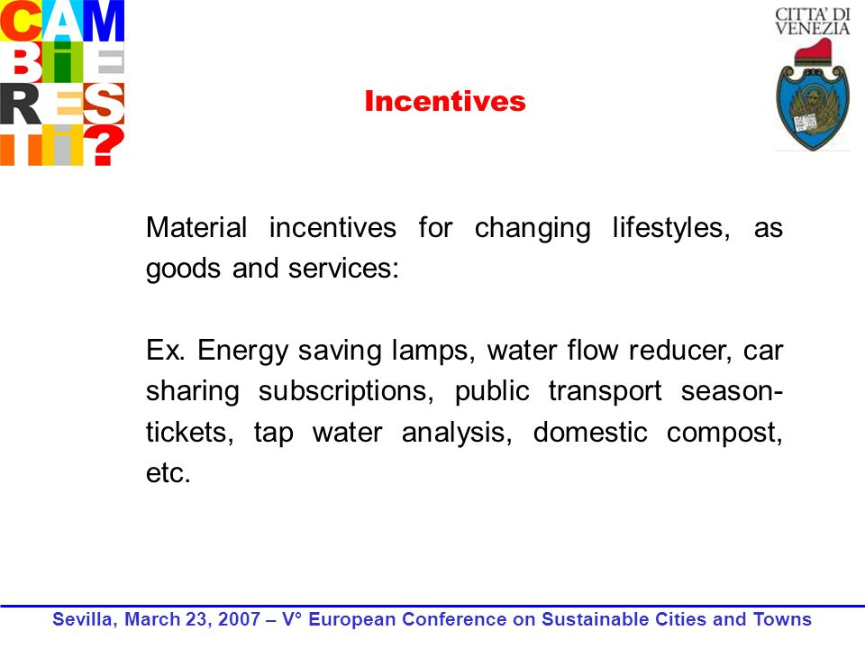 Material incentives for changing lifestyles, as goods and services: Ex.