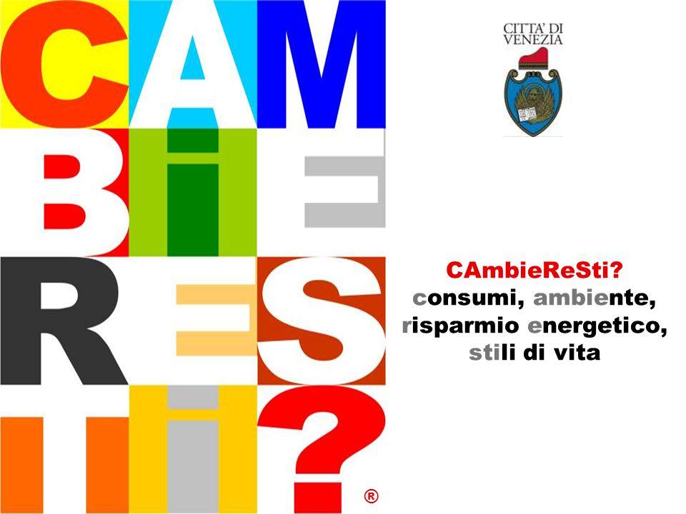 CAmbieReSti? consumi, ambiente, risparmio energetico, stili di vita ®