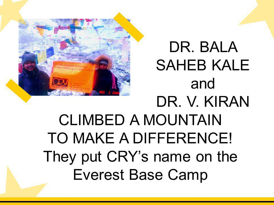 CLIMBED A MOUNTAIN TO MAKE A DIFFERENCE. They put CRYs name on the Everest Base Camp DR.