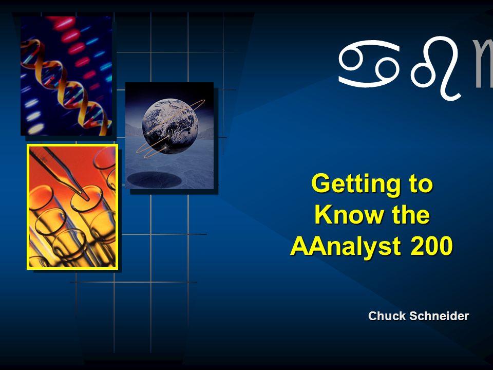 abcit Getting to Know the AAnalyst 200 Chuck Schneider