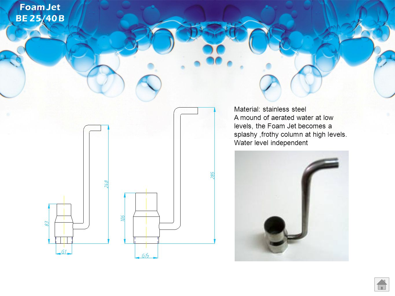 Material: stainless steel Impressive water display Decorative high-grade steel sculpture Water level independent Sphere Nozzles DO 25/40/50/80 B