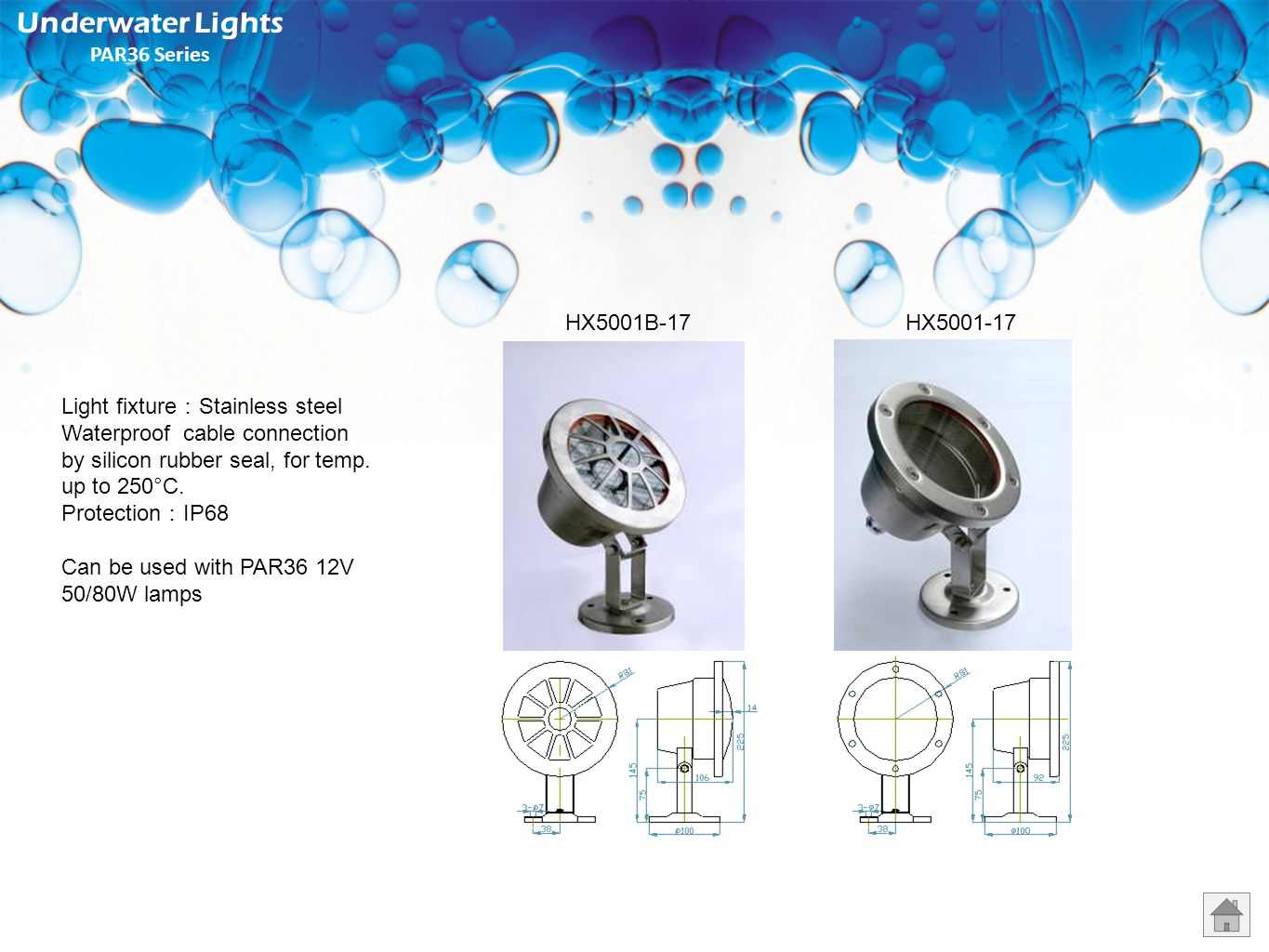 HXC-16 Underwater Lights MR16 Series Light fixture: Stainless steel cast Waterproof cable connection by silicon rubber seal, for temp. up to 250°C. Pr