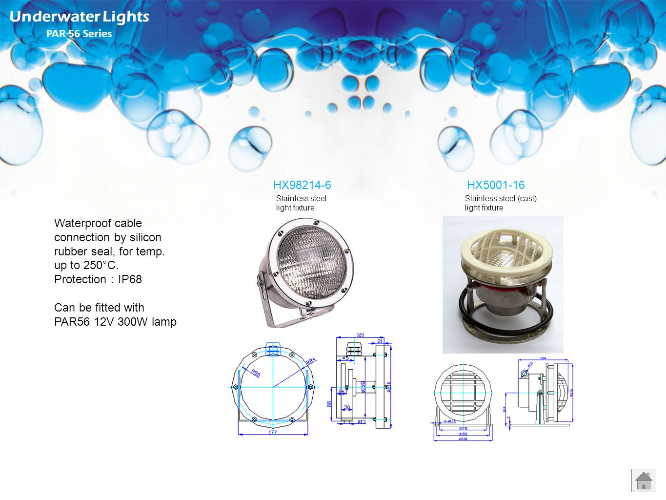HXB38-1HXB38-2 With additional glass cover Underwater Lights PAR38 Series Light fixture: Stainless steel Waterproof cable connection by silicon rubber