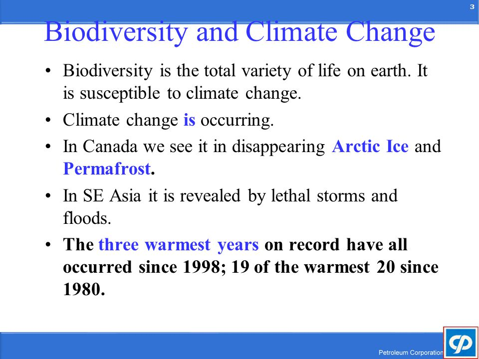 3 Biodiversity and Climate Change Biodiversity is the total variety of life on earth.
