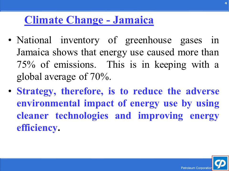 4 National inventory of greenhouse gases in Jamaica shows that energy use caused more than 75% of emissions.
