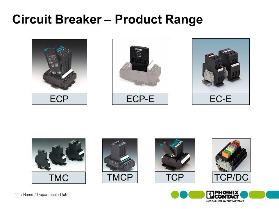 Masterversion 13 11 / Name / Department / Date Circuit Breaker – Product Range TCP TMC TMCP ECP-E TCP/DC ECPEC-E