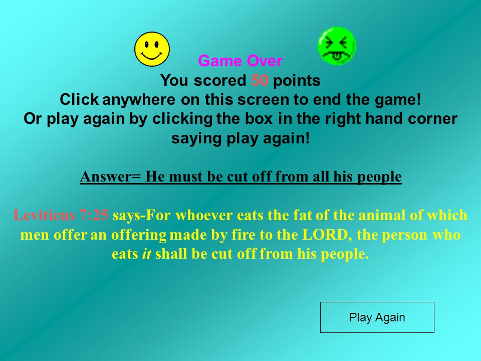 Game Over You scored 50 points Click anywhere on this screen to end the game.
