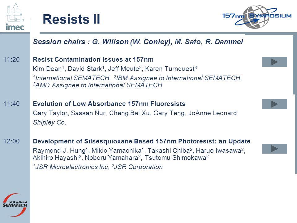 Resists II 11:20Resist Contamination Issues at 157nm Kim Dean 1, David Stark 1, Jeff Meute 2, Karen Turnquest 3 1 International SEMATECH, 2 IBM Assign