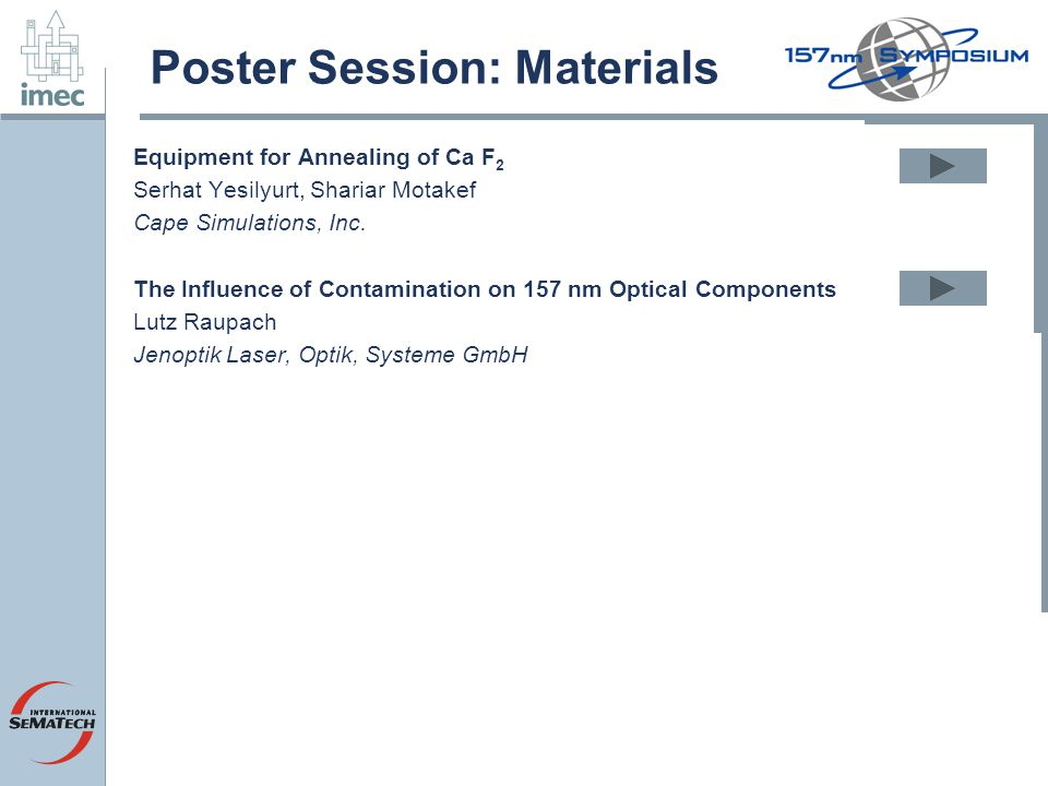 Poster Session: Materials Equipment for Annealing of Ca F 2 Serhat Yesilyurt, Shariar Motakef Cape Simulations, Inc.
