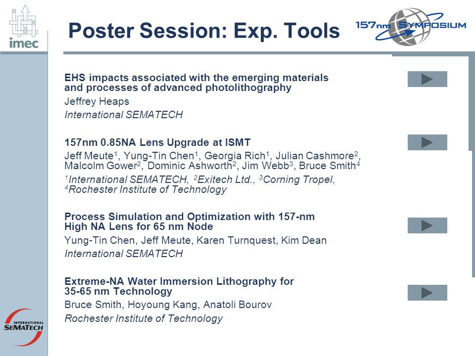 Poster Session: Exp. Tools EHS impacts associated with the emerging materials and processes of advanced photolithography Jeffrey Heaps International S