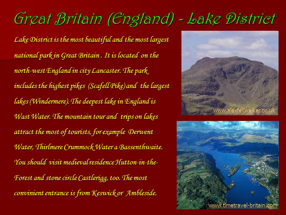Great Britain (England) - Lake District Lake District is the most beautiful and the most largest national park in Great Britain.