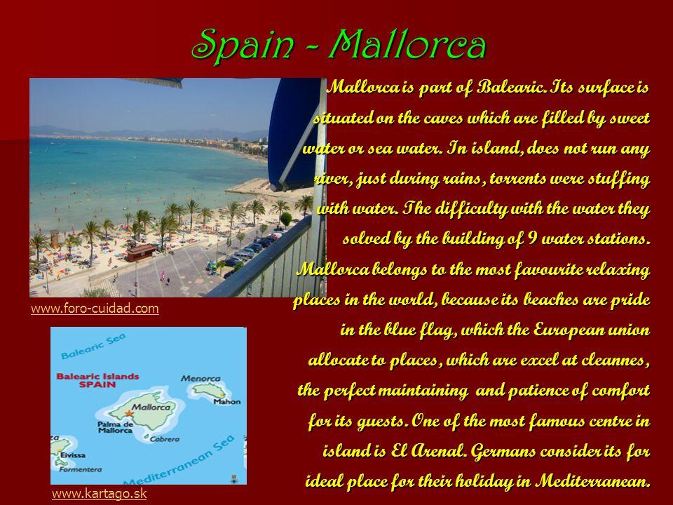 Spain - Mallorca Mallorca is part of Balearic.