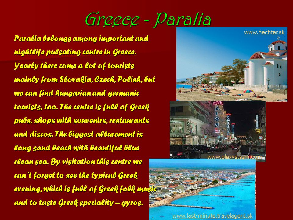 Greece - Paralia Paralia belongs among important and nightlife pulsating centre in Greece.