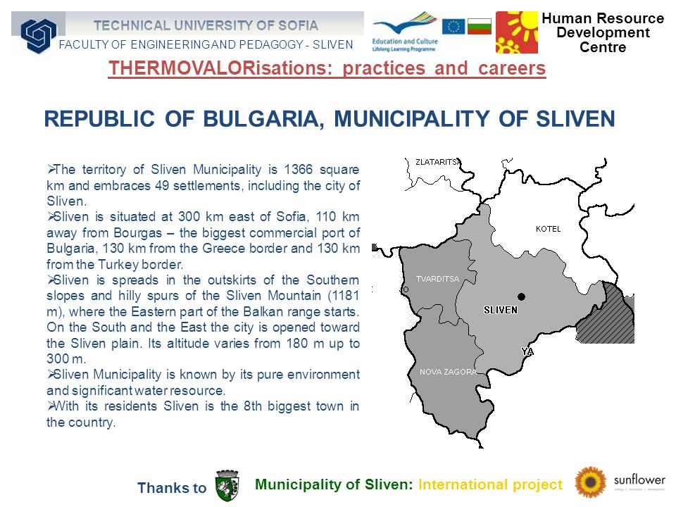REPUBLIC OF BULGARIA, MUNICIPALITY OF SLIVEN The territory of Sliven Municipality is 1366 square km and embraces 49 settlements, including the city of Sliven.