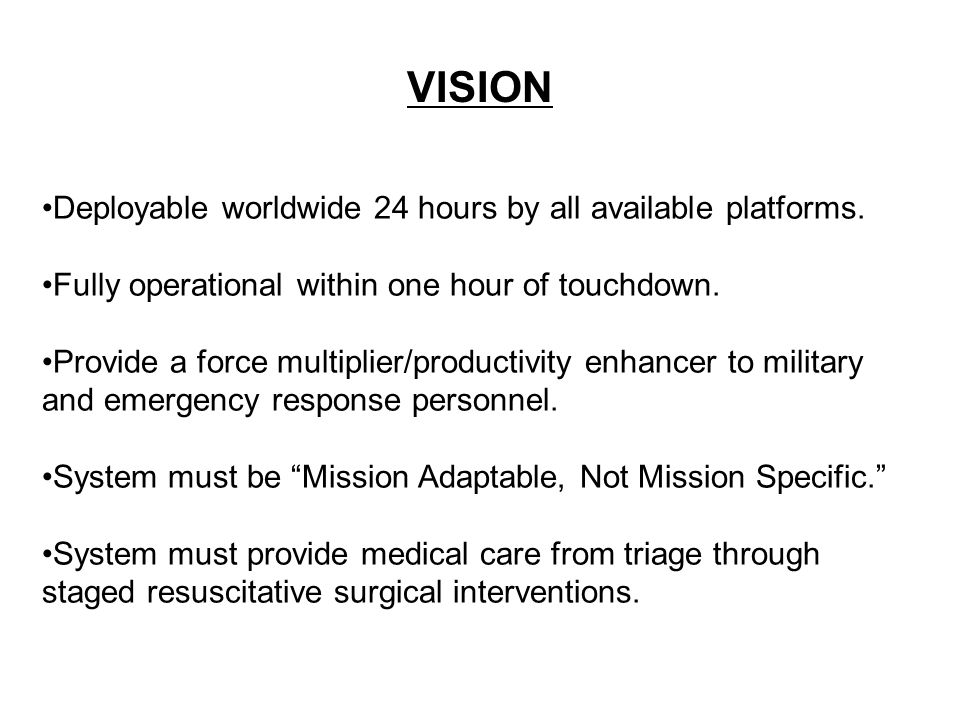 VISION Deployable worldwide 24 hours by all available platforms.