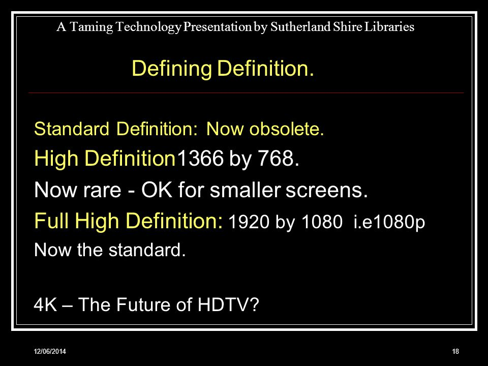 12/06/ A Taming Technology Presentation by Sutherland Shire Libraries Defining Definition.