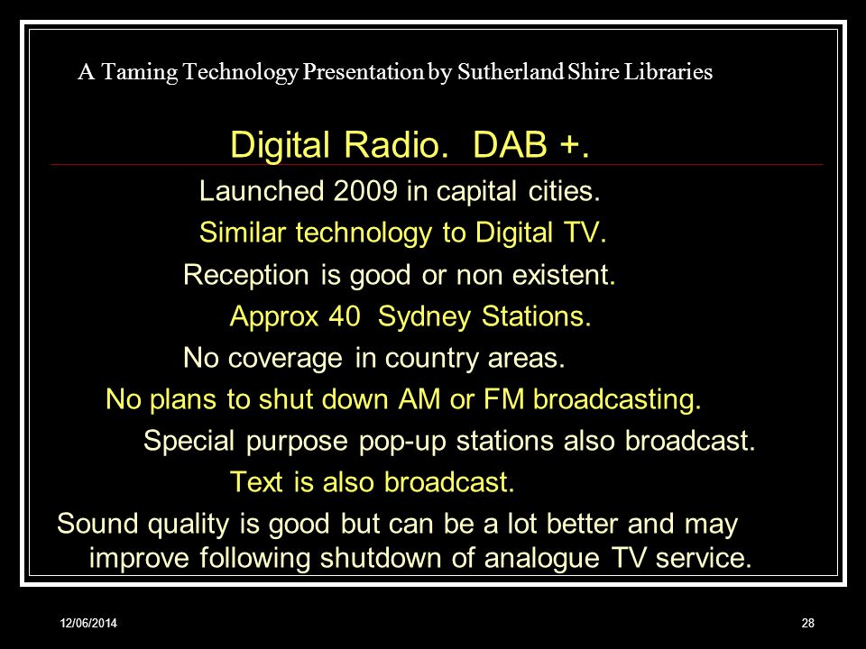 12/06/ A Taming Technology Presentation by Sutherland Shire Libraries Digital Radio.