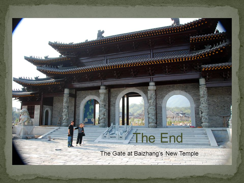 The Gate at Baizhangs New Temple The End