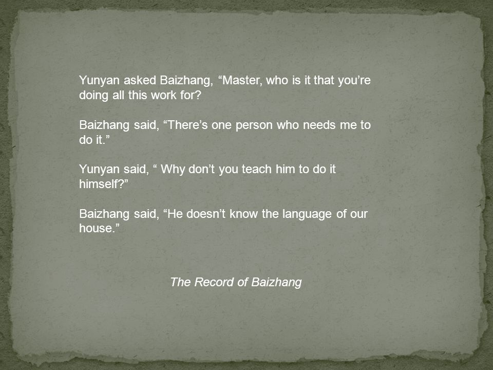 Baizhangs contributions to Zen: 1) The Pure Rules and A day of no work, a day of no eating.