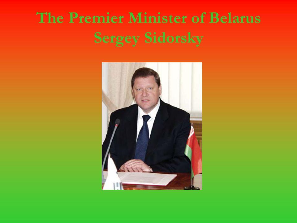 The Premier Minister of Belarus Sergey Sidorsky