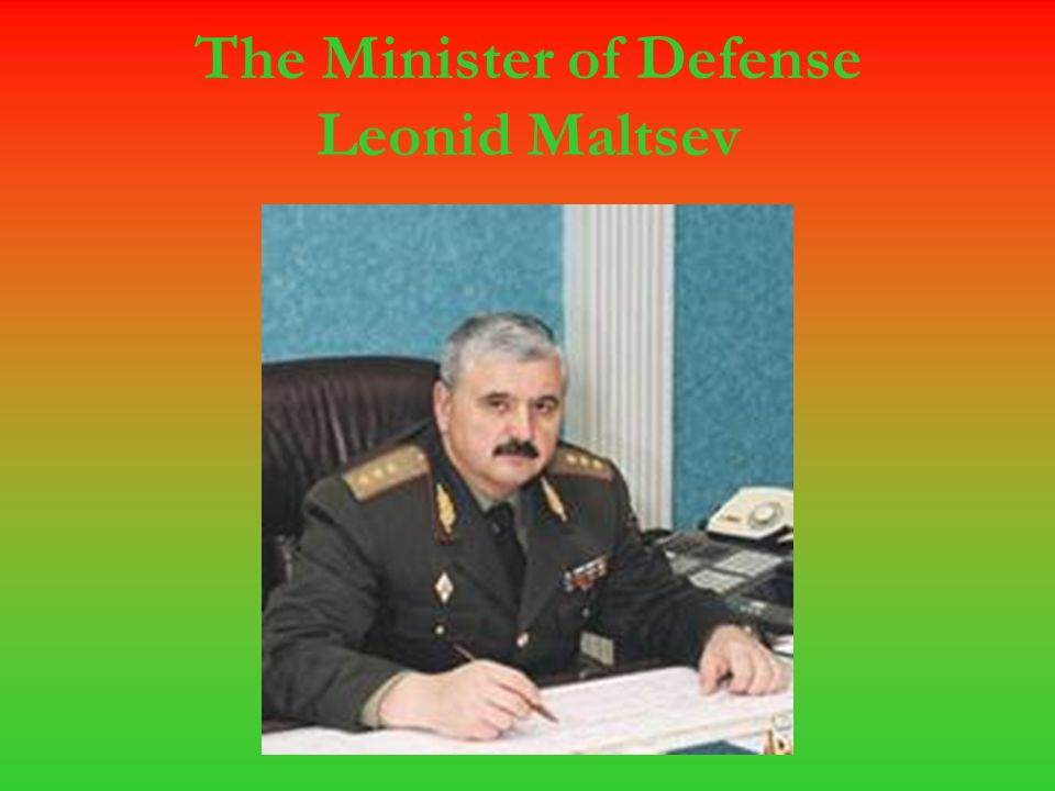 The Minister of Defense Leonid Maltsev