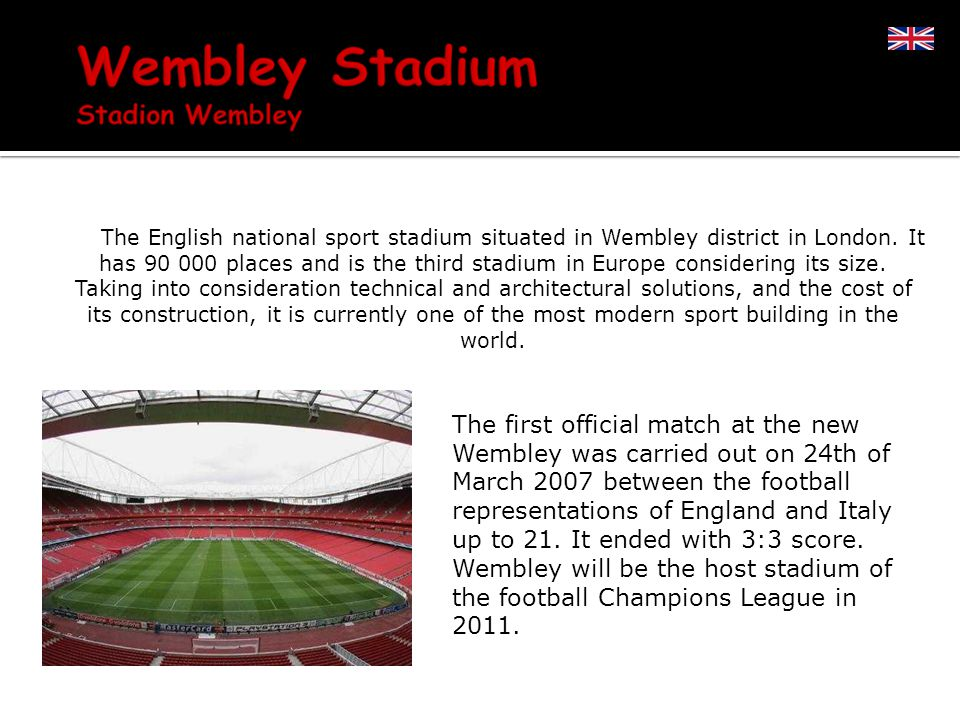 The English national sport stadium situated in Wembley district in London.