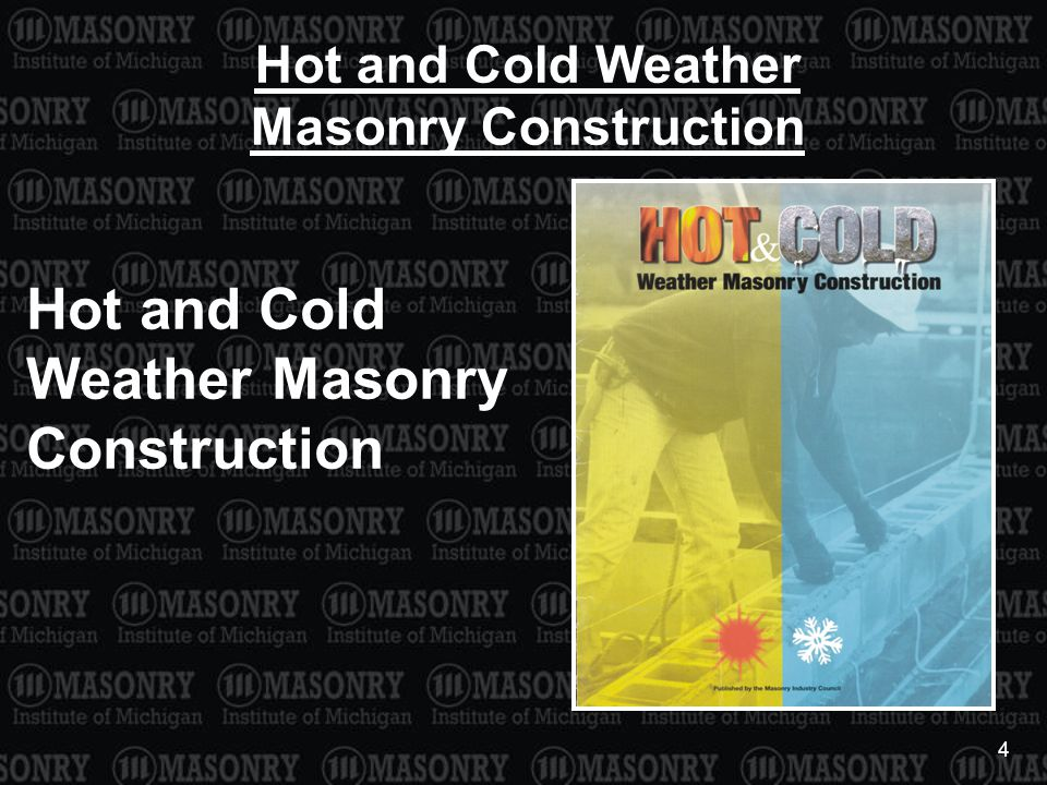 4 Hot and Cold Weather Masonry Construction